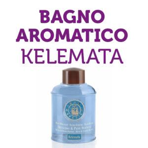 Bagno aromatico Kelemata